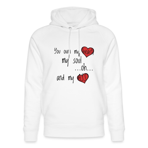 You own my heart, my soul... - Limited editon - Unisex Bio-Hoodie von Stanley & Stella