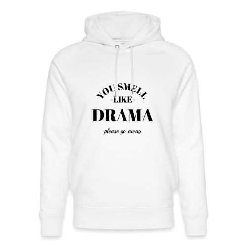 You smell like drama - Unisex Bio-Hoodie von Stanley & Stella