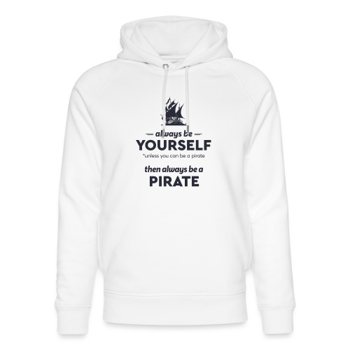 Be a pirate (dark version) - Unisex Organic Hoodie by Stanley & Stella