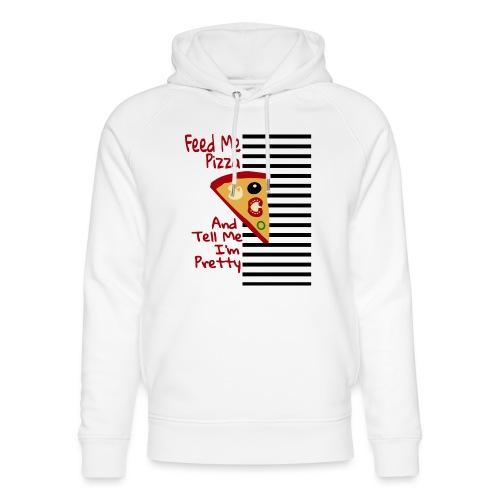 Feed Me Pizza And Tell Me I'm Pretty - Unisex økologisk hettegenser fra Stanley & Stella