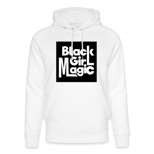 Black Girl Magic 2 White Text - Unisex Organic Hoodie by Stanley & Stella