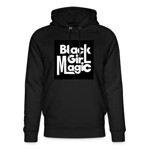 Black Girl Magic 2 White Text - Unisex Organic Hoodie by Stanley & Stella