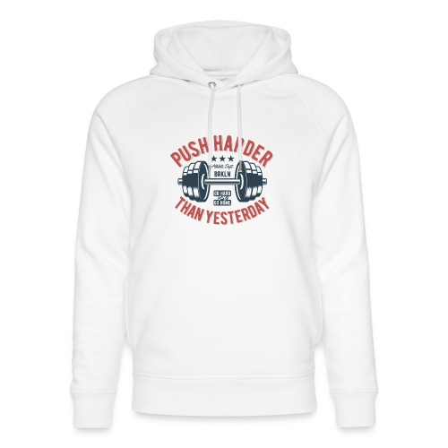Push harder than yesterday - Unisex Bio-Hoodie von Stanley & Stella