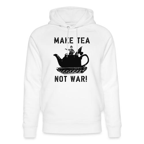 Make Tea not War! - Unisex Organic Hoodie by Stanley & Stella
