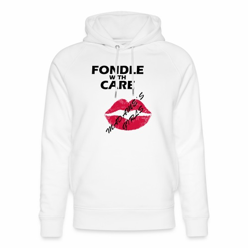 Fondle with Care - Unisex Organic Hoodie by Stanley & Stella