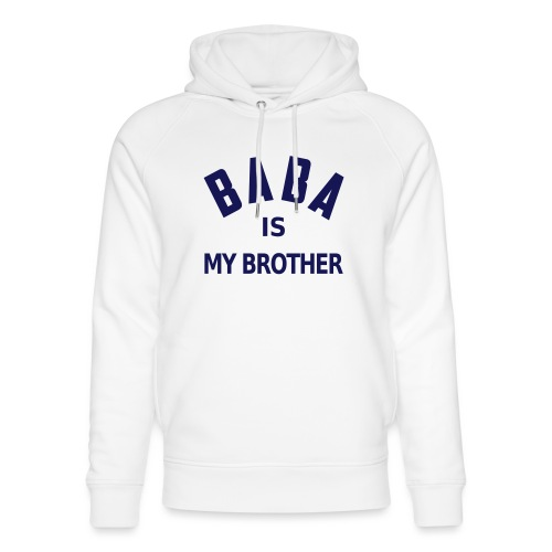 Baba is my brother - Sweat à capuche bio Stanley & Stella unisexe
