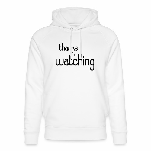 thanks for watching - Unisex Bio-Hoodie von Stanley & Stella