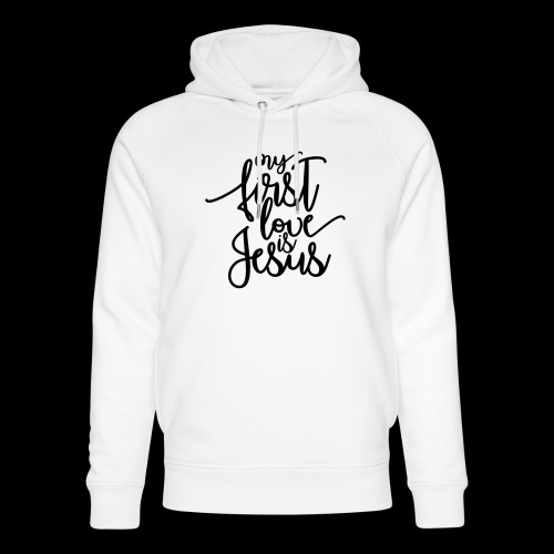 My fist love is Jesus - Unisex Bio-Hoodie von Stanley & Stella