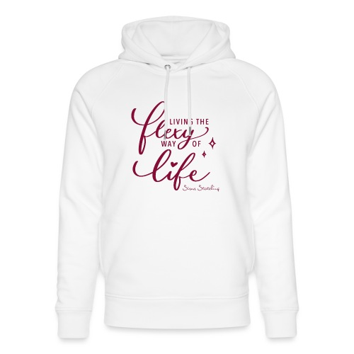 Living the flexy way of life - Unisex Bio-Hoodie von Stanley & Stella