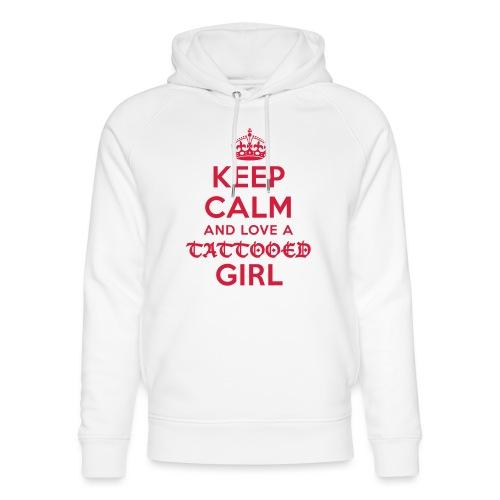 KEEP CALM AND LOVE A TATTOOED GIRL - Unisex Bio-Hoodie von Stanley & Stella