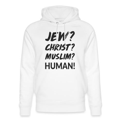 Jew? Christ? Muslim? Human! - Unisex Bio-Hoodie von Stanley & Stella