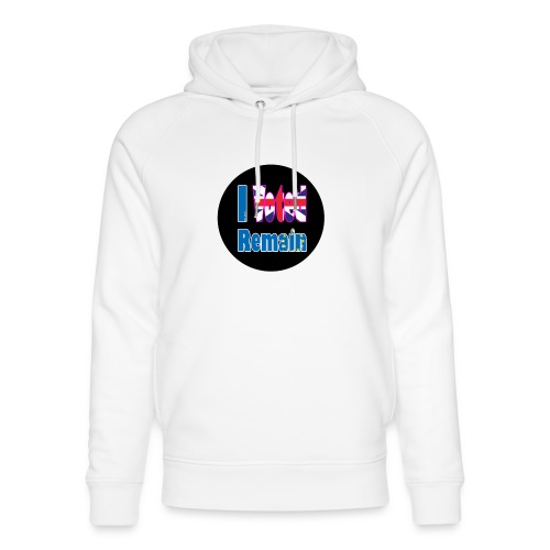 I Voted Remain badge EU Brexit referendum - Unisex Organic Hoodie by Stanley & Stella
