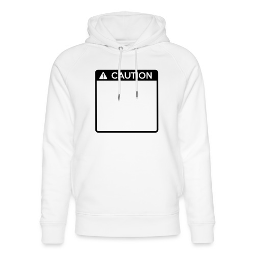 Caution Sign (1 colour) - Unisex Organic Hoodie by Stanley & Stella