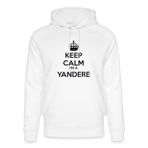 Yandere keep calm - Unisex Organic Hoodie by Stanley & Stella