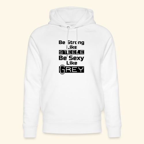 strong sexy - Unisex Organic Hoodie by Stanley & Stella