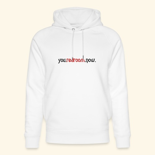 you redroom now - Unisex Organic Hoodie by Stanley & Stella