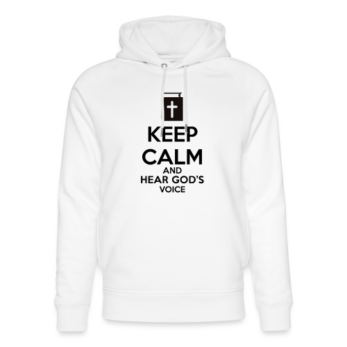 Keep Calm and Hear God Voice Meme - Sudadera con capucha ecológica unisex de Stanley & Stella