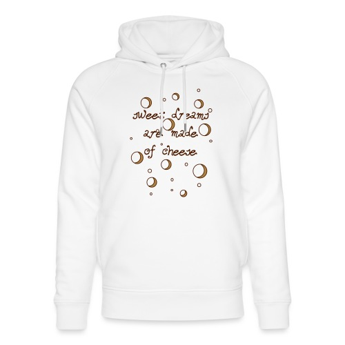 02_sweet dreams are made of cheese - Unisex Bio-Hoodie von Stanley & Stella
