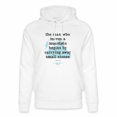 Confucius` Quote - The man who moves a mountain - Unisex Organic Hoodie by Stanley & Stella