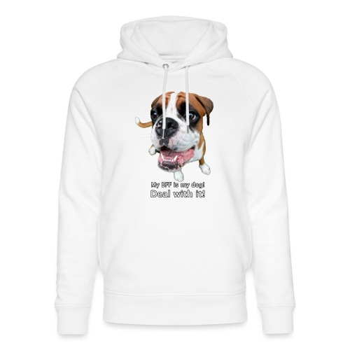 My BFF is my dog deal with it - Unisex Organic Hoodie by Stanley & Stella
