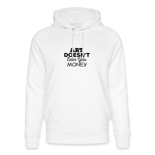 Art Doesnt Earn You Money - Uniseks bio-hoodie van Stanley & Stella