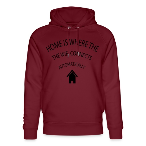 Home is where the Wifi connects automatically - Unisex Organic Hoodie by Stanley & Stella