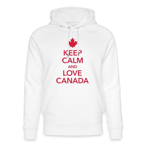 keep calm and love Canada Maple Leaf Kanada - Unisex Organic Hoodie by Stanley & Stella