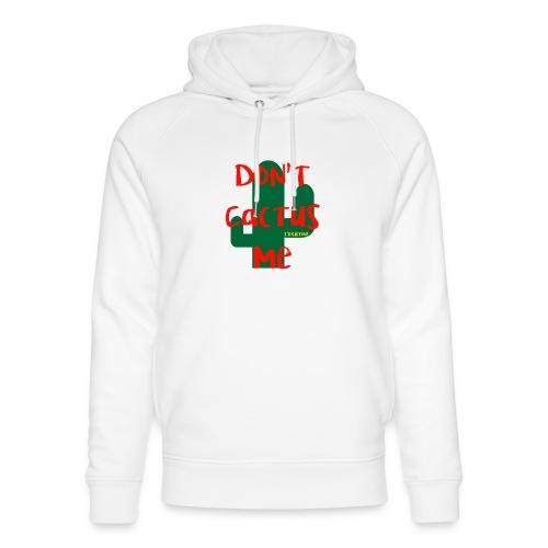 Don't Cactus me - Uniseks bio-hoodie van Stanley & Stella