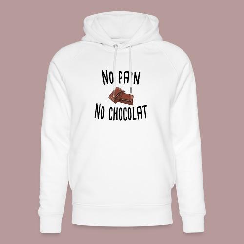 No pain no chocolat citation drôle - Sweat à capuche bio Stanley & Stella unisexe