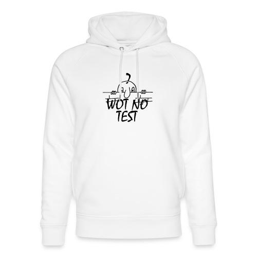WOT NO TEST - Unisex Organic Hoodie by Stanley & Stella