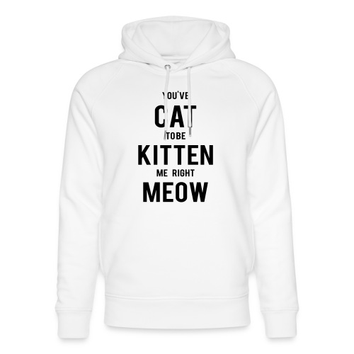 CAT to be KITTEN me - Unisex Bio-Hoodie von Stanley & Stella
