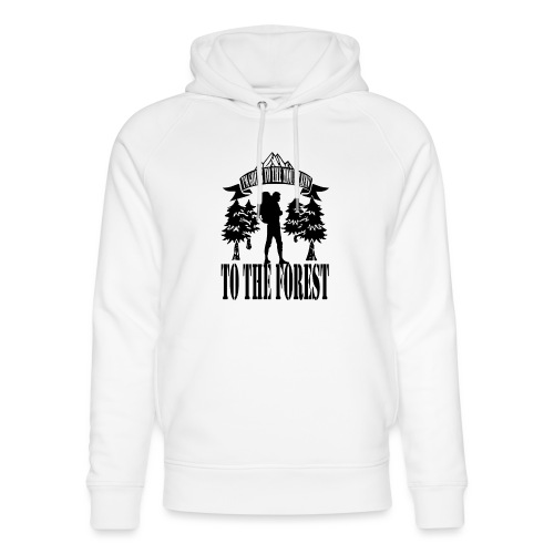 I m going to the mountains to the forest - Unisex Organic Hoodie by Stanley & Stella