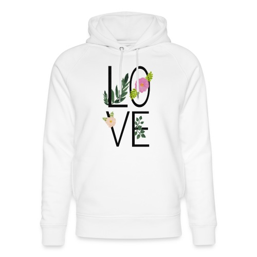 Love Sign with flowers - Unisex Organic Hoodie by Stanley & Stella