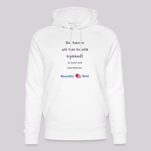 De haren uit je hoofd trekken b - Uniseks bio-hoodie van Stanley & Stella