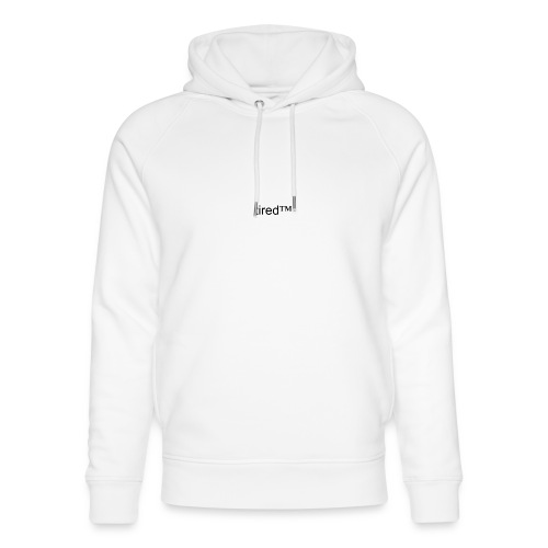 tired™ hoodie - Unisex Organic Hoodie by Stanley & Stella