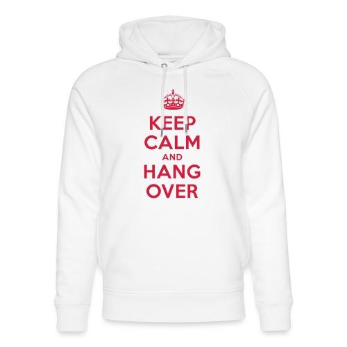 keep calm and hang over - Unisex Bio-Hoodie von Stanley & Stella