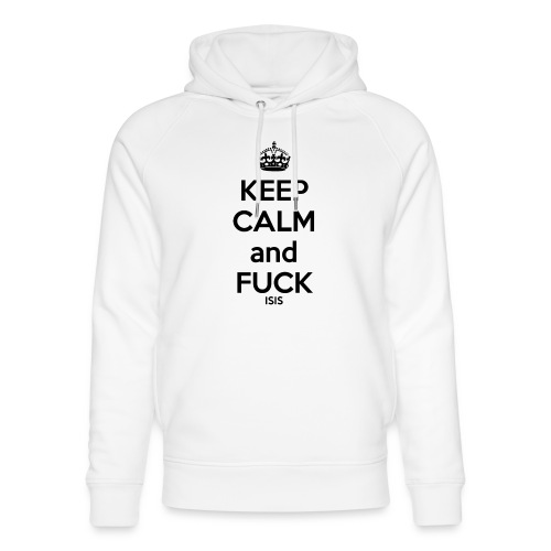 Keep calm and F*ck ISIS - Sweat à capuche bio Stanley & Stella unisexe