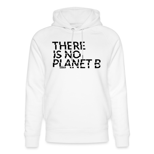 there is no planet b - Unisex Bio-Hoodie von Stanley & Stella