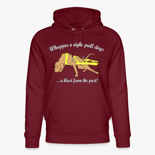 Whopper weight pull dogs - Unisex Organic Hoodie by Stanley & Stella