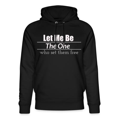 Let me be the one - eine tiefsinnige Botschaft - Unisex Bio-Hoodie von Stanley & Stella