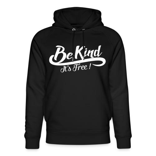 be kind it's free - Unisex Organic Hoodie by Stanley & Stella