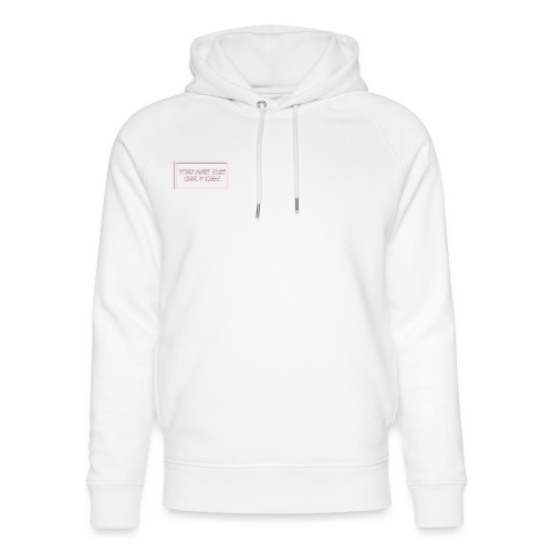 You are the only one - Unisex Organic Hoodie by Stanley & Stella