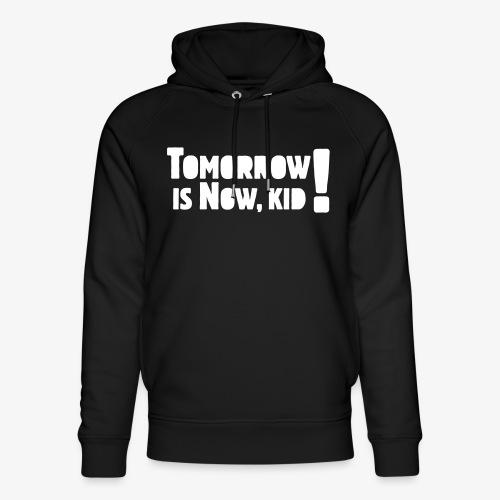 Tomorrow Is Now, Kid! Logo - Unisex Organic Hoodie by Stanley & Stella