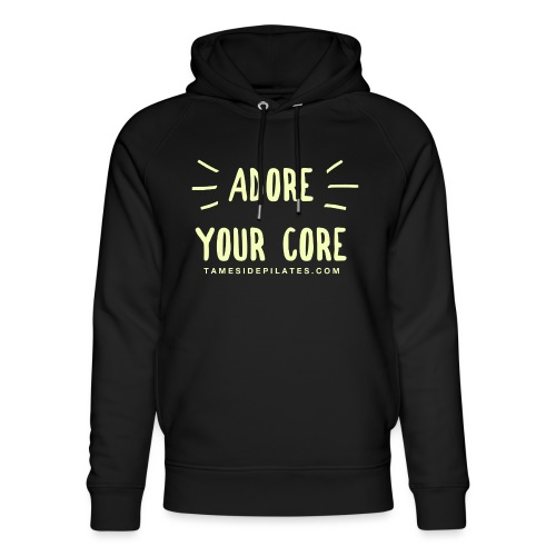 Adore Your Core - Unisex Organic Hoodie by Stanley & Stella