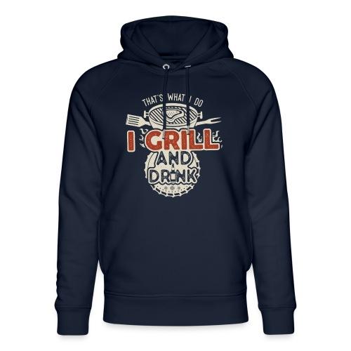 That's what I do: I Drink and Grill - Felpa con cappuccio ecologica unisex di Stanley & Stella