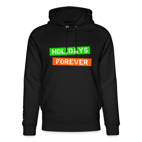 holidays forever - für immer Urlaub - Unisex Bio-Hoodie von Stanley & Stella