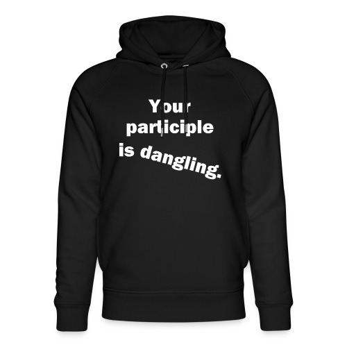 Dangling Participle White Text - Unisex Organic Hoodie by Stanley & Stella