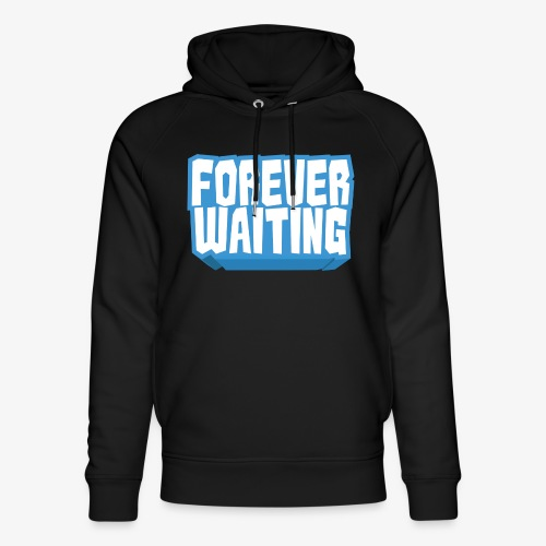 Forever Waiting - Unisex Organic Hoodie by Stanley & Stella