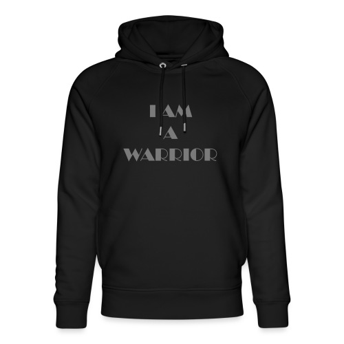 I am a warrior - Unisex Organic Hoodie by Stanley & Stella
