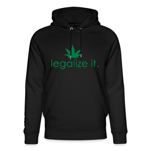 LEGALIZE IT! - Unisex Organic Hoodie by Stanley & Stella